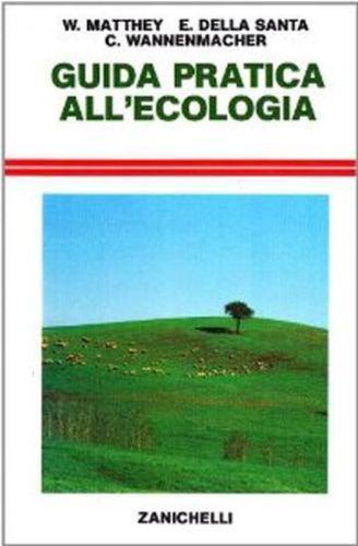 Guida pratica all'ecologia, Matthey – Della Santa